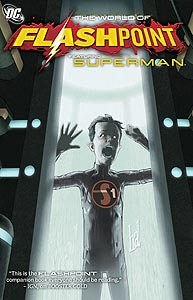 Flashpoint: The World of Flashpoint Featuring Superman, Vol. 1, #1. Image © DC Comics
