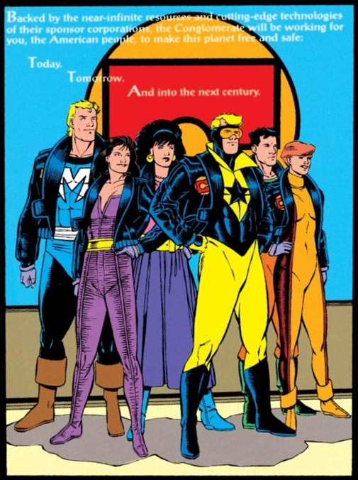 Backed by the near-infinite resources and cutting-edge technologies of their sponsor corporations, the Conglomerate will be working for you, the American people to make this planet free and safe. Today. Tomorrow. And into the next century. © DC Comics