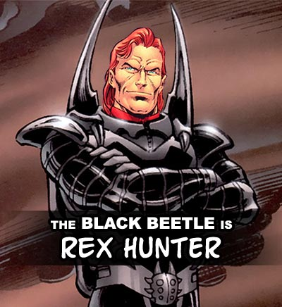The Black Beetle could be Rex Hunter