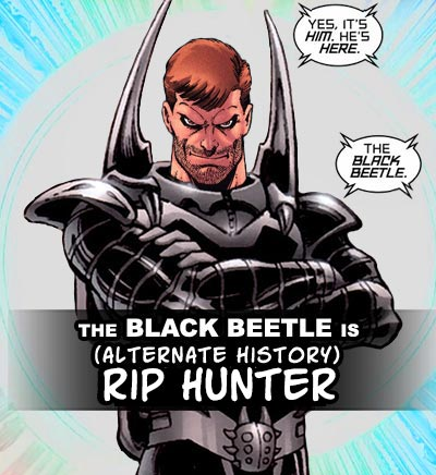 The Black Beetle is Rip Hunter