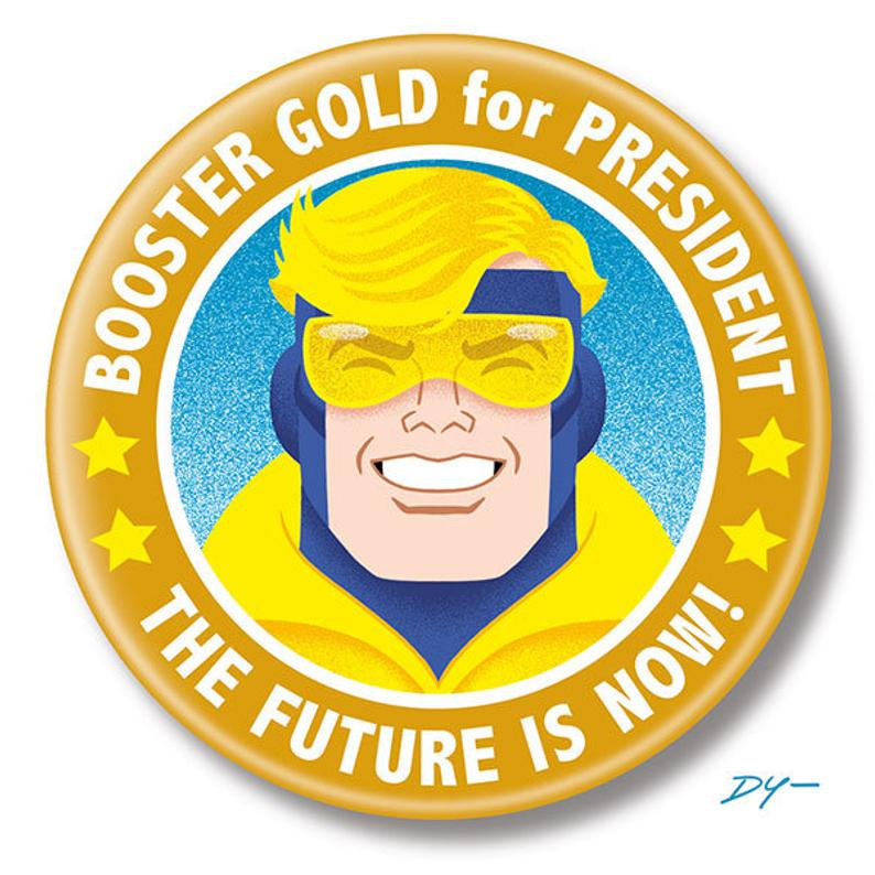 Booster Gold for President button by DarrylYoungDesign on etsy.com