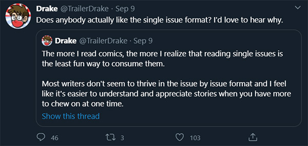 Does anybody actually like the single issue format? @TrailerDrake Sept 9, 2020